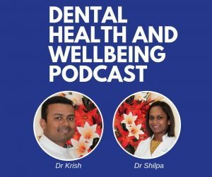 Dental Health and Wellbeing Podcast with Dr Krish and Dr Shilpa Dentist Kallangur