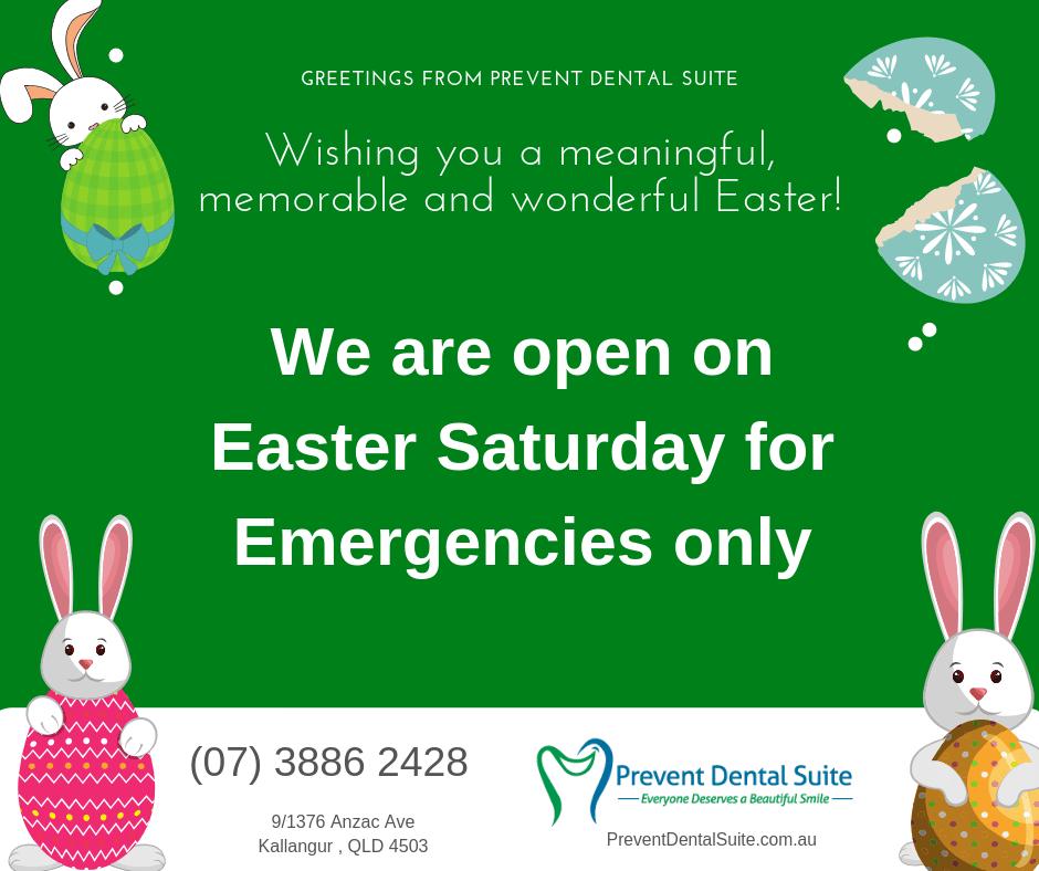 Announcing- Prevent Dental Suite your Kallangur Dentist is open on Easter Saturday Banner